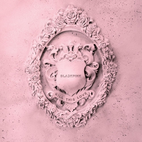 """Track by Track: BLACKPINK, """"Kill This Love"""" EP"""